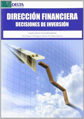 DIRECCION FINANCIERA. DECISIONES DE INVERSION: LUANA GAVA (COORD.), EVA ROPERO, GREGORIO SER