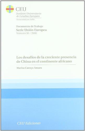 9788492456055: Los desafíos de la creciente presencia de China en el continente africano (Documentos de trabajo del Instituto Universitario de Estudios Europeos de la Universidad CEU San Pablo. Serie Unión Europea)