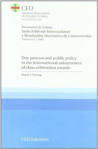 9788492456376: Due process and public policy in the international enforcement of class arbitration awards. (Documentos de trabajo. Serie Arbitraje Internacional y Resolución Alternativa de Controversias)