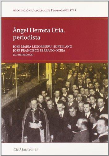 Ángel Herrera Oria, periodista: Legorburu Hortelano, José