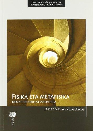 Fisika Eta Metafisika - Denaren Zergatiaren Bila: Javier Navarro Los