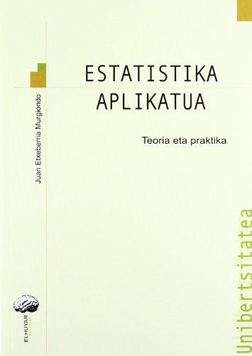 9788492457700: Estatistika Aplikatua - Teoria Eta Praktika (Unibertsitatea (elhuyar))