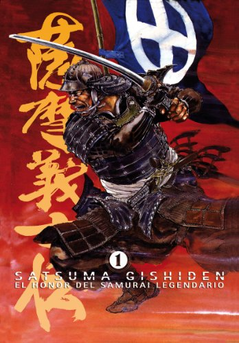 9788492458462: Satsuma Gishiden 1: El honor del samurai legendario (Cómic)