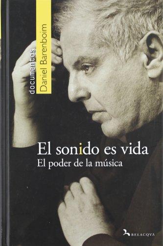 Sonido es vida, el - el poder: Daniel Barenboim