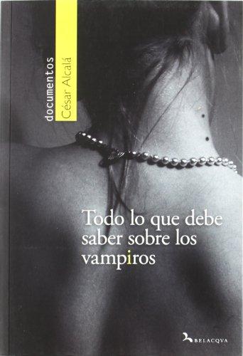 9788492460113: Todo lo que debe saber sobre los vampiros (Documentos (belacqua))