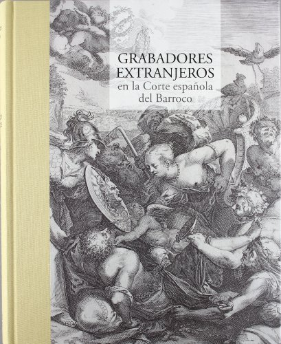 9788492462193: Grabadores extranjeros en la corte espa±ola del Barroco
