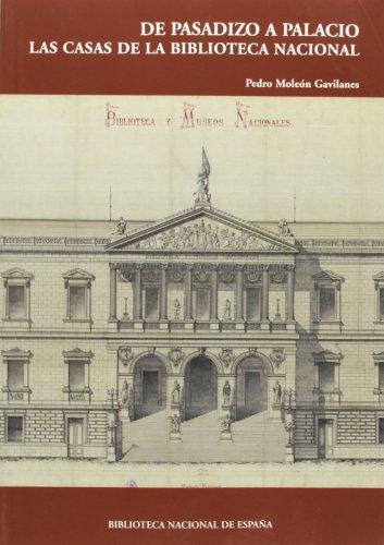 9788492462223: De pasadizo a palacio. Las casas de la Biblioteca Nacional