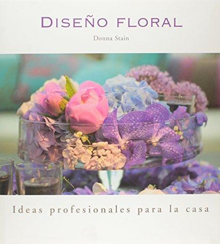 9788492463206: Diseño floral - ideas profesionales para la casa