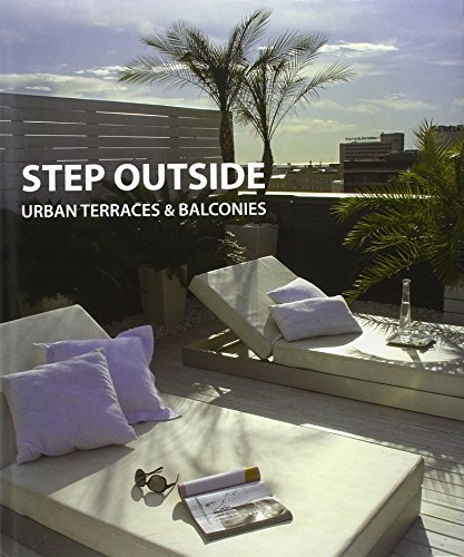 Step Outside: Urban Terraces and Balconies: Sanchez VIdiella, Alex