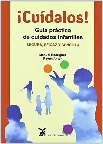 9788492470013: ¡cuidalos! - guia practica de cuidados infantiles