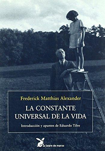 CONSTANTE UNIVERSAL DE LA VIDA, LA - ALEXANDER, FREDERICK MATTHIAS