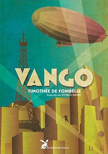VANGO: ENTRE EL CIELO Y LA TIERRA: Thimothèe de Fombelle