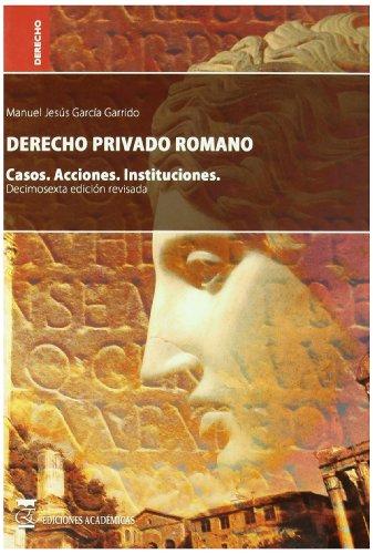 9788492477067: Derecho privado romano. casos. acciones. Instituciones.