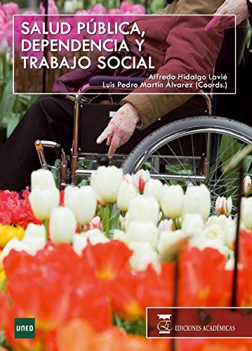 Salud pública dependencia y trabajo social: Alfredo Hidalgo Lavié;