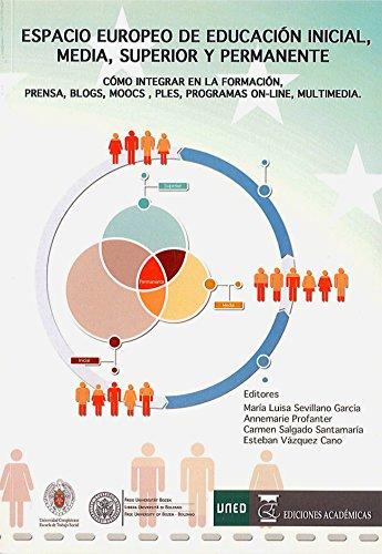 ESPACIO EUROPEO DE EDUCACIÓN INICIAL, MEDIA, SUPERIOR Y PERMANENTE - MARÍA LUISA SEVILLANO GARCÍA; ANNEMARIE PROFANTER; CARMEN SALGADO SANTAMARÍA; ESTEBAN VÁZQUEZ CANO