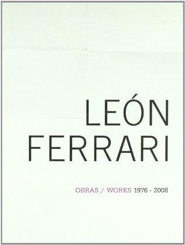 Leon Ferrari: Works 1976-2008: Ernesto Garcia Canclini;