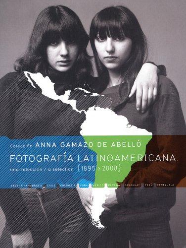 9788492480296: Fotografia Latinoamericana 1895-2008: Colección Anna Gamazo de Abelló