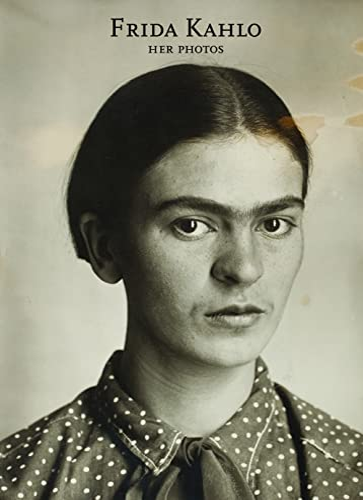 Frida Kahlo: Her Photos: James Oles; Horacio