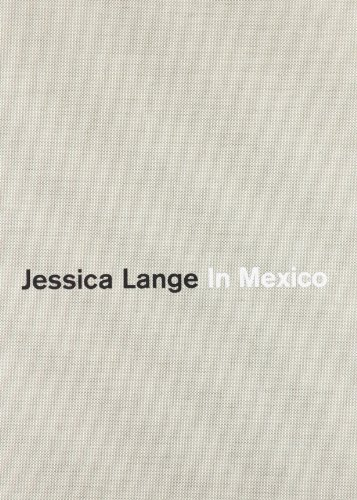 9788492480982: Jessica Lange: In Mexico