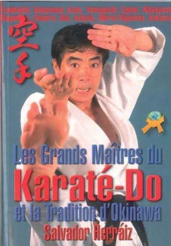 9788492484096 - Salvador Herraiz; Pedro Conde; Alfredo Tucci: Les Grands Maitres du Karaté-Do et la Tradition d'Okinawa - Livre