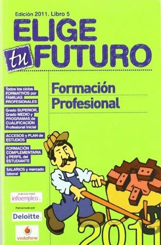 9788492485161: Elige tu Futuro nº5 2010-2011: Formacion Profesional