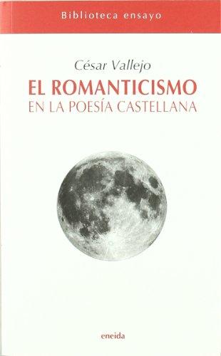 9788492491148: Romanticismo En La Poesia Castellana, El (Ensayo)