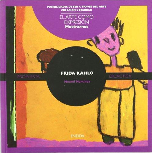 9788492491223: Frida Kahlo : mostrarnos