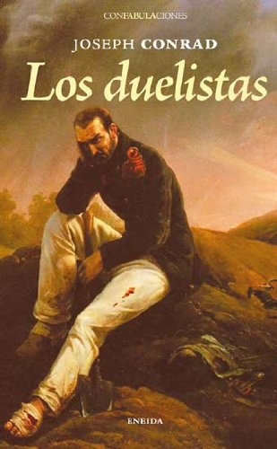 9788492491391: Duelistas, Los (Confabulaciones)