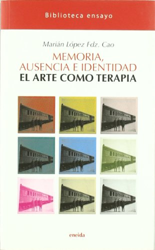 9788492491827: Memoria, Ausencia E Identidad (Ensayo)