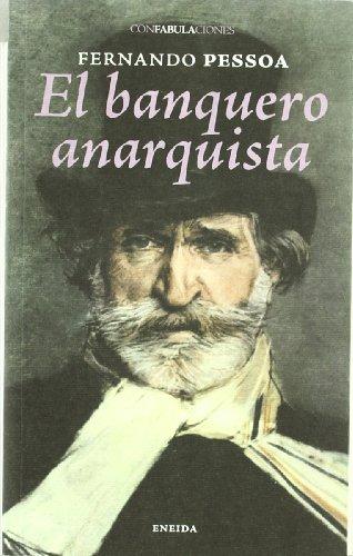 9788492491834: Banquero Anarquista, El (Confabulaciones)