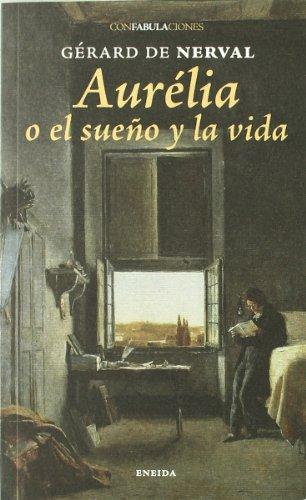 9788492491872: Aurélia o el sueño y la vida