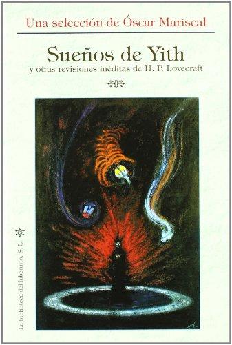 9788492492381: Sueños de yith y otras revisiones ineditas de h.p. lovecraf (Delirio)