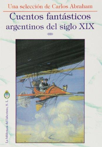 Cuentos fantásticos argentinos del siglo XIX (Paperback): Carlos Abraham Amasino
