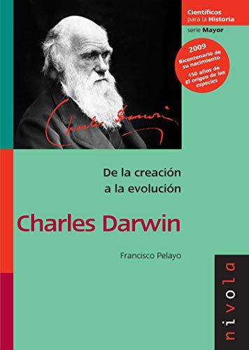 9788492493210: CHARLES DARWIN: De la creación a la evolución (Científicos para la Historia serie Mayor)