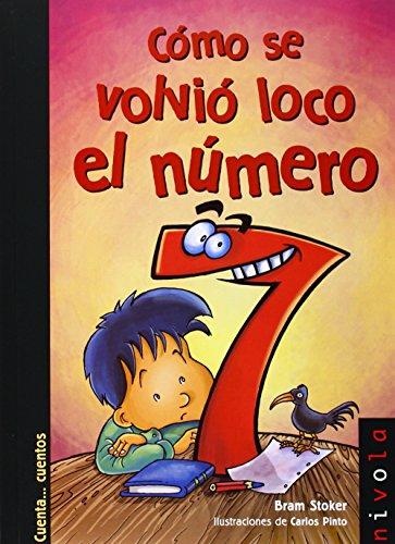 9788492493319: Cómo se volvió loco el número 7 (Junior)