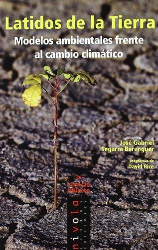 Latidos de la Tierra : modelos ambientales: José Gabriel Segarra