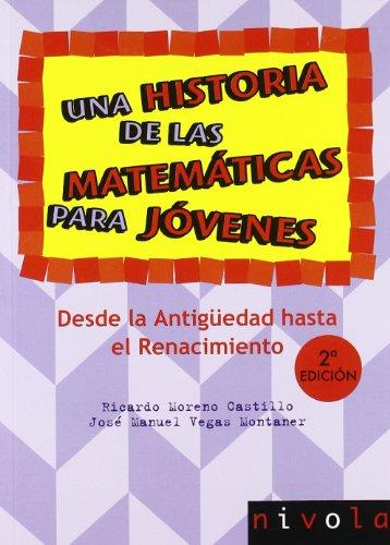 9788492493364: Una historia de las matemáticas para jóvenes. Desde la Antigüedad al Renacimiento. (Violeta)
