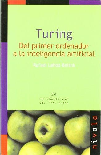 9788492493517: Turing: del Primer Ordenador a la Inteligencia Artificial