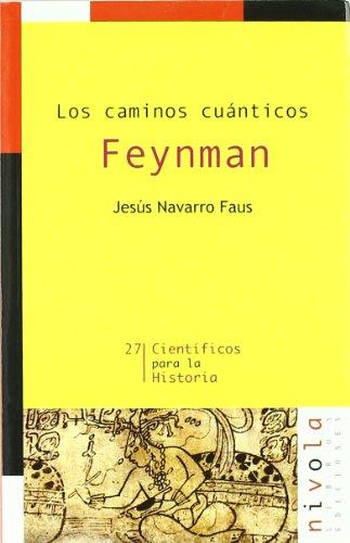 Feynman. Los caminos cuanticos.: Navarro Faus, Jesus