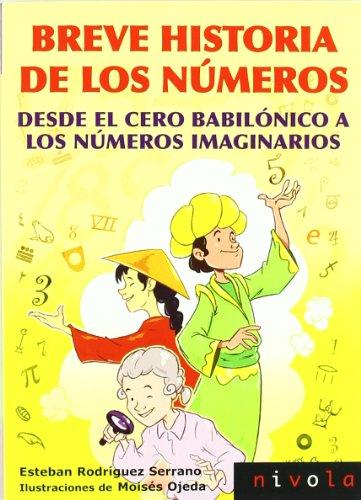Breve historia de los números : desde: Esteban Rodríguez Serrano