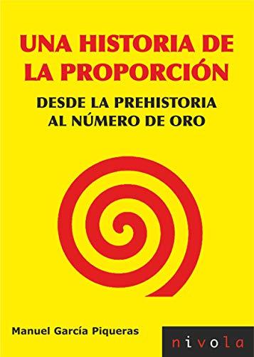 Una historia de la proporción, desde la: Manuel Garcia Piqueras