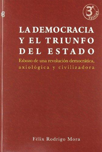 9788492497690: Democracia y el triunfo del estado, la