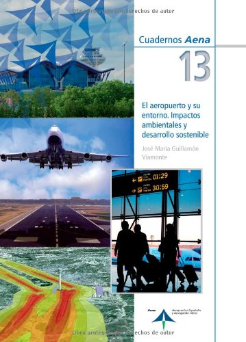 9788492499519: El aeropuerto y su entorno. Impactos ambientales y desarrollo sostenible (Cuadernos Aena)