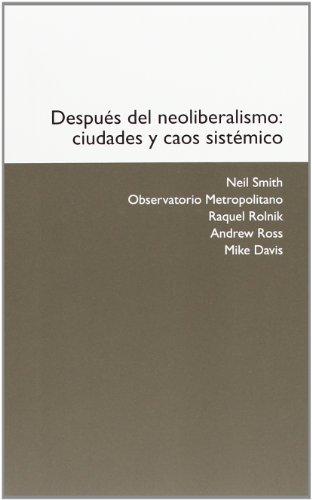 9788492505111: DESPUES DEL NEOLIBERALISMO: CIUDADE (MUSEU D'ART CONTEMPORANI DE BARCELO)