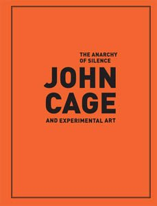 9788492505142: The Anarchy of Silence: John Cage and Experimental Art