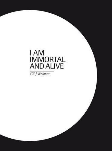 9788492505401: Gil J. Wolman. I am immortal and alive