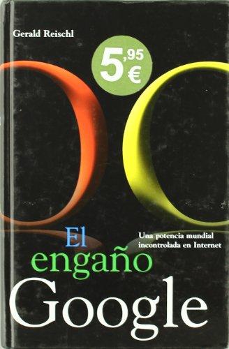 9788492506101: EL ENGAÑO GOOGLE