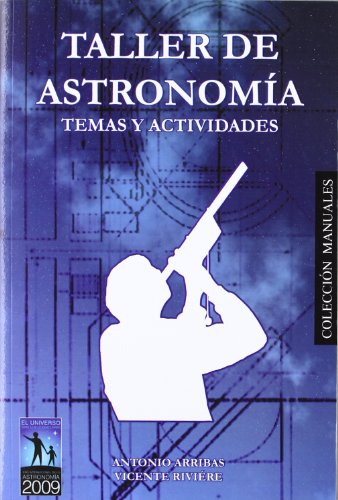 Taller de astronomía (Paperback): Antonio Arribas de
