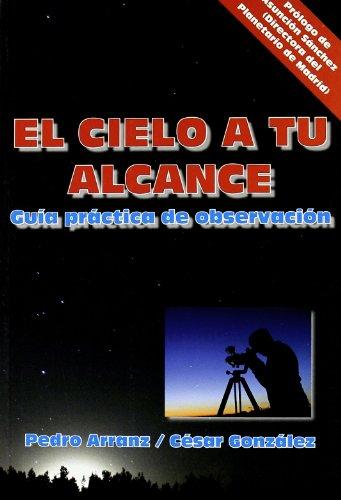 9788492509959: El Cielo a tu alcance: Guía práctica de observación