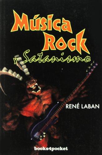 Musica rock y Satanismo (Books4pocket Ensayo y: Rene Laban